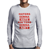 Haters Gonna Hate Ain'ters Gonna Ain't Mens Long Sleeve T-Shirt