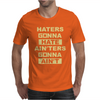 Haters Gonna Hate Ain'ters Gonna Ain't. Mens T-Shirt