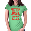 Haters Gonna Hate Ain'ters Gonna Ain't Womens Fitted T-Shirt