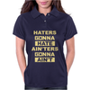 Haters Gonna Hate Ain'ters Gonna Ain't. Womens Polo