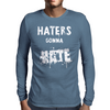 HATERS GONNA HATE Mens Long Sleeve T-Shirt