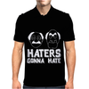 Haters Gonna Hate. Mens Polo