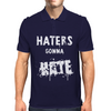 HATERS GONNA HATE Mens Polo