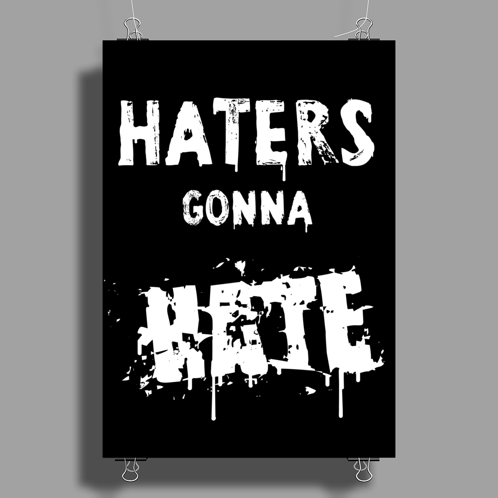 HATERS GONNA HATE Poster Print (Portrait)