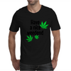 Have a nice weedend Mens T-Shirt