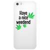Have a nice weedend Phone Case