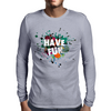 HAVE FUN Mens Long Sleeve T-Shirt