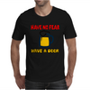 Have no fear Mens T-Shirt