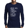 have you tried turning it off and on again Mens Long Sleeve T-Shirt