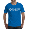 HAVE YOU TRIED TURNING IT OFF AND ON AGAIN Mens T-Shirt