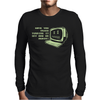 Have You Turned It On and Off Mens Long Sleeve T-Shirt