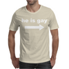 He Is Gay Funny Mens T-Shirt