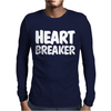 HEART BREAKER Humor Mens Long Sleeve T-Shirt