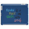 Heaven is a place on heart with you Tablet (horizontal)