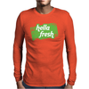 Hella Fresh Mens Long Sleeve T-Shirt
