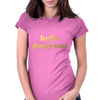 Hello Gorgeous Faux Gold Foil V2 Womens Fitted T-Shirt