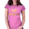 Hello Gorgeous Faux Gold Foil Womens Fitted T-Shirt