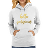 Hello Gorgeous Faux Gold Foil Womens Hoodie