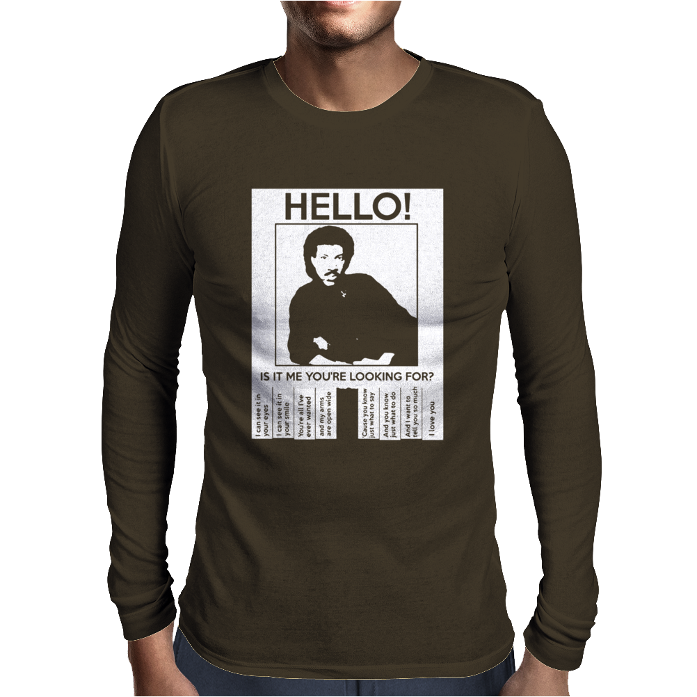 HELLO IS IT ME YOU'RE LOOKING FOR Mens Long Sleeve T-Shirt