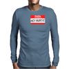Hello My Name Is Hey Nurse Mens Long Sleeve T-Shirt