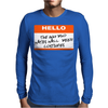 Hello My Name Is The Guy Who Hates Halloween Costumes Mens Long Sleeve T-Shirt