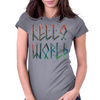 Hello World! Womens Fitted T-Shirt