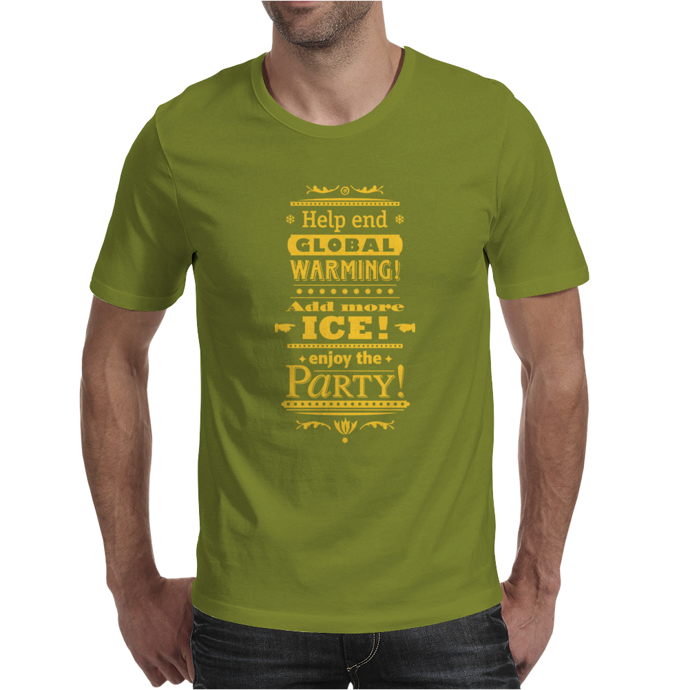 help end global warming add more ice enjoy the party (yellow) Mens T-Shirt
