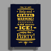 help end global warming add more ice enjoy the party (yellow) Poster Print (Portrait)