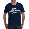 Here Fishy Fishy Fishy Mens T-Shirt