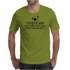 Here I am, now what are your other two wishes Mens T-Shirt