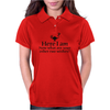 Here I am, now what are your other two wishes Womens Polo