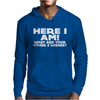 Here I Am What Are Your Other 2 Wishes Mens Hoodie