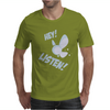 Hey Listen! Mens T-Shirt