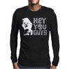 Hey You Guys Mens Long Sleeve T-Shirt