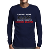 HIDES THE BLOOD STAINS Mens Long Sleeve T-Shirt