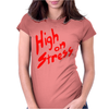High On Stress Womens Fitted T-Shirt