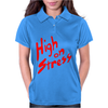 High On Stress Womens Polo