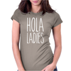 Hola Ladies - Cool Hip Funny Womens Fitted T-Shirt