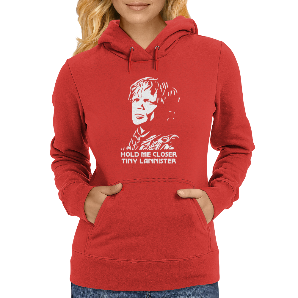 Hold Me Closer Tiny Lannister Womens Hoodie