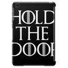 Hold the door - Hodor Tablet