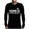 HOME IS WHERE THE WIFI FUNNY Mens Long Sleeve T-Shirt
