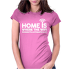 HOME IS WHERE THE WIFI FUNNY Womens Fitted T-Shirt