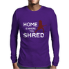 Home is where you shred Mens Long Sleeve T-Shirt