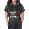 Home is where you shred Womens Polo