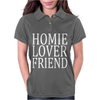 HOMIE LOVER FRIEND Womens Polo