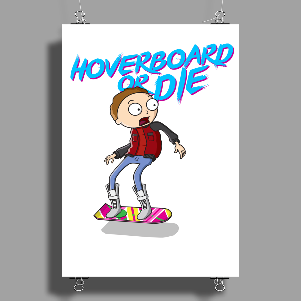Hooverboard or die Poster Print (Portrait)