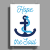 Hope Anchors The Soul Poster Print (Portrait)