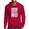 How About No Mens Hoodie