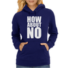 How About No Womens Hoodie
