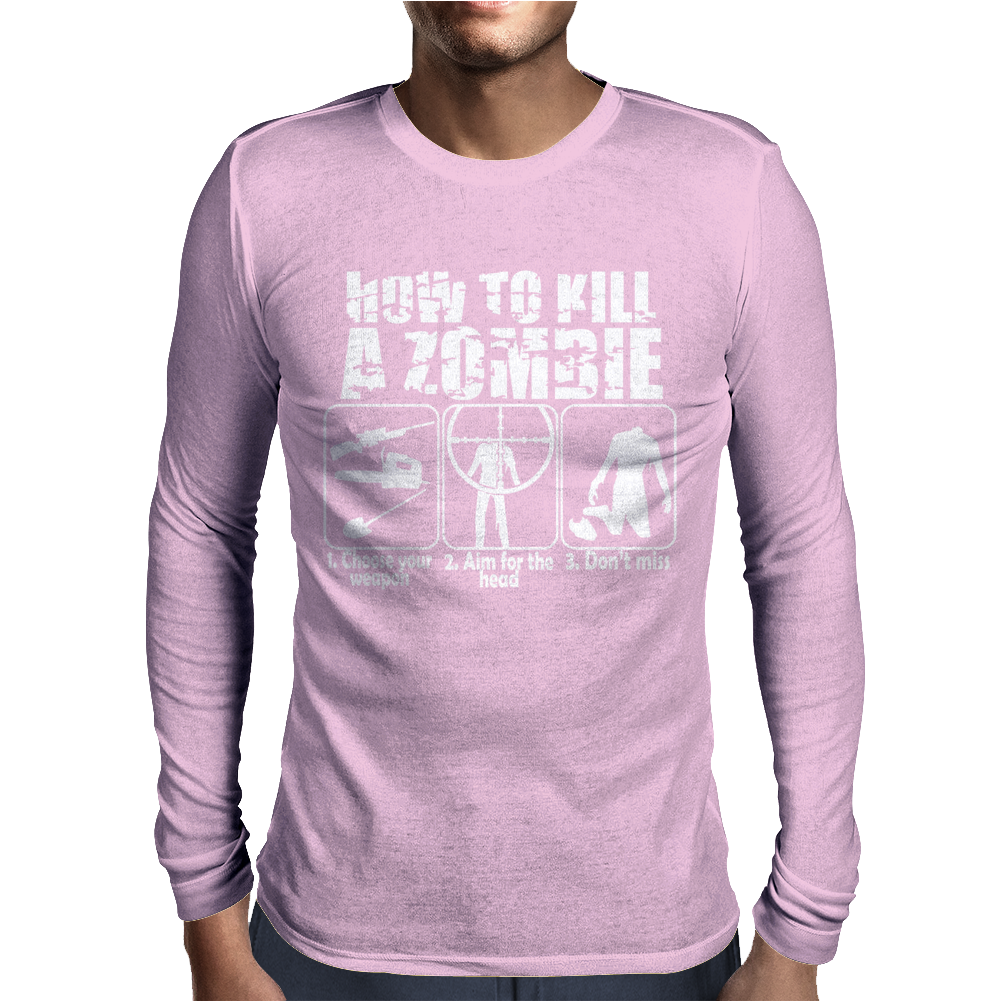 How To Kill A Zombie Funny Zombie Apocalypse Undead t dead shoot Mens Long Sleeve T-Shirt